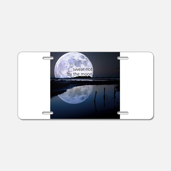 Swear Not By The Moon Aluminum License Plate