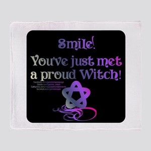 Smile! You've just met a proud witch Throw Blanket