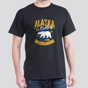 Alaska is Calling And I Must Go Shirt T-Shirt