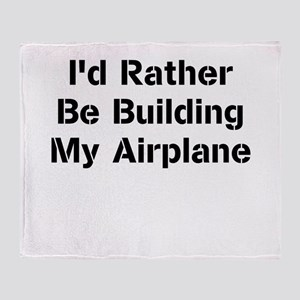 Id Rather Be Building My Airplane Throw Blanket