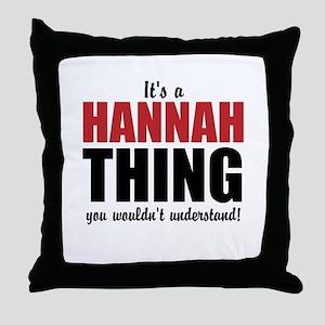 Its a Hannah Thing Throw Pillow