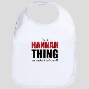 Its a Hannah Thing Bib