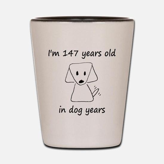 21 dog years 6 Shot Glass