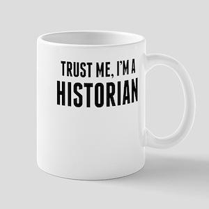 Trust Me Im A Historian Mugs