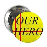 """Our Hero 2.25"""" Button"""