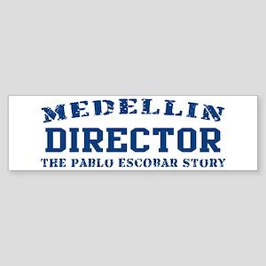 Director - Medellin Bumper Sticker