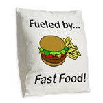 Fueled by Fast Food Burlap Throw Pillow