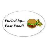 Fueled by Fast Food Sticker (Oval 50 pk)