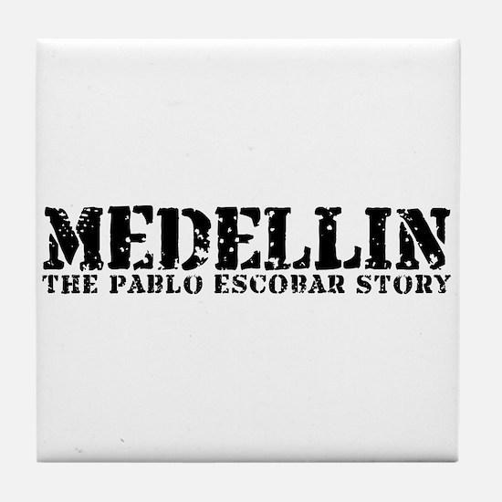 Medellin - The Pablo Escobar Story Tile Coaster