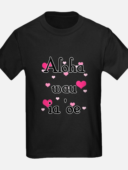Aloha wau ia 'oe - Hawaiian I love you T-Shirt