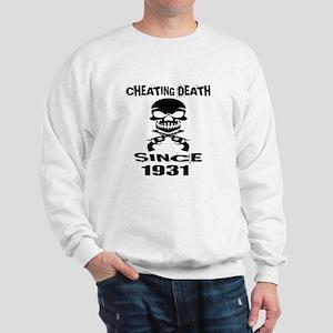 Cheating Death Since 1931 Birthday Desi Sweatshirt