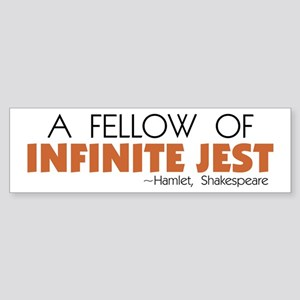 Fellow of Infinite Jest Bumper Sticker