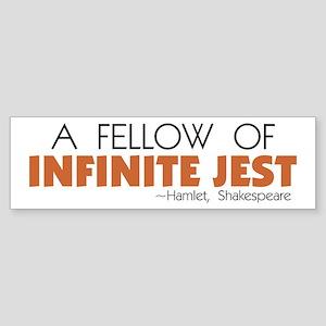 Fellow of Infinite Jest Bumper Sticker