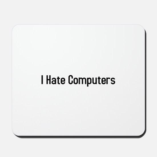 I hate computers Mousepad