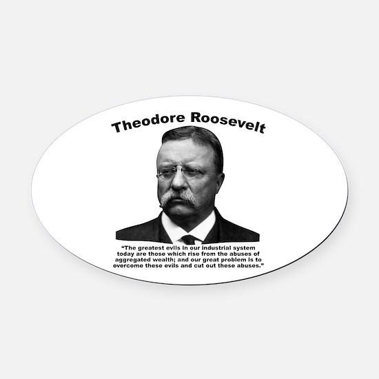 TRoosevelt: Wealth Oval Car Magnet