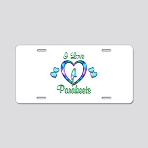 I Love Parakeets Aluminum License Plate