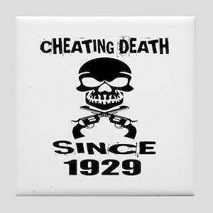 Cheating Death Since 1929 Birthday De Tile Coaster