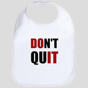 Dont Quit Do It Bib