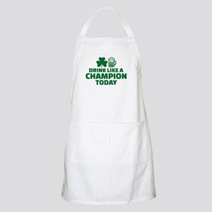 Drink like a champion today Apron