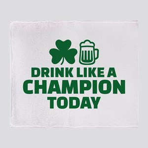 Drink like a champion today Throw Blanket