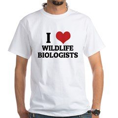 I Love Wildlife BiologistsWil White T-shirt