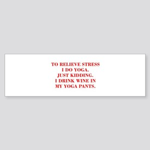 RELIEVE STRESS wine yoga pants-Bod red Bumper Stic