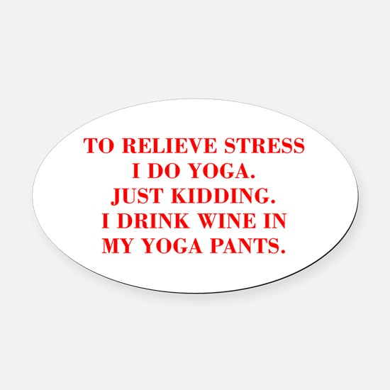 RELIEVE STRESS wine yoga pants-Bod red Oval Car Ma
