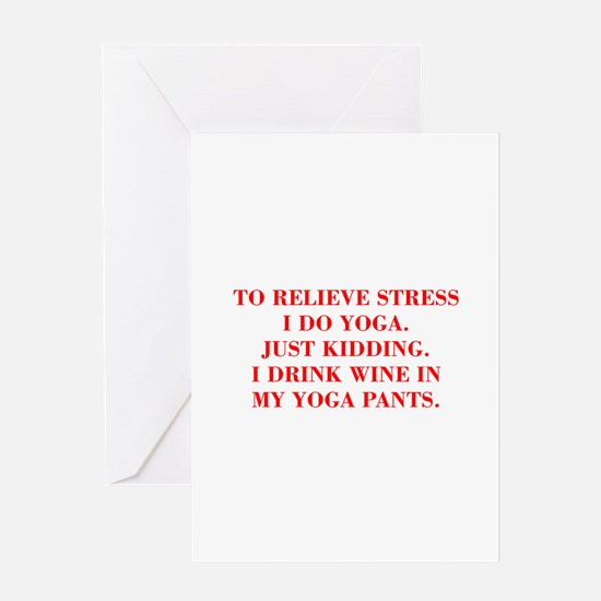 RELIEVE STRESS wine yoga pants-Bod red Greeting Ca