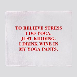 RELIEVE STRESS wine yoga pants-Bod red Throw Blank