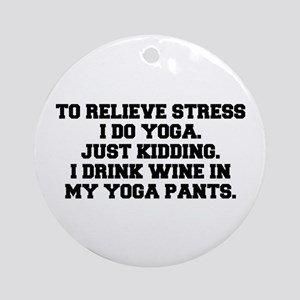 RELIEVE STRESS wine yoga pants-Fre black Ornament