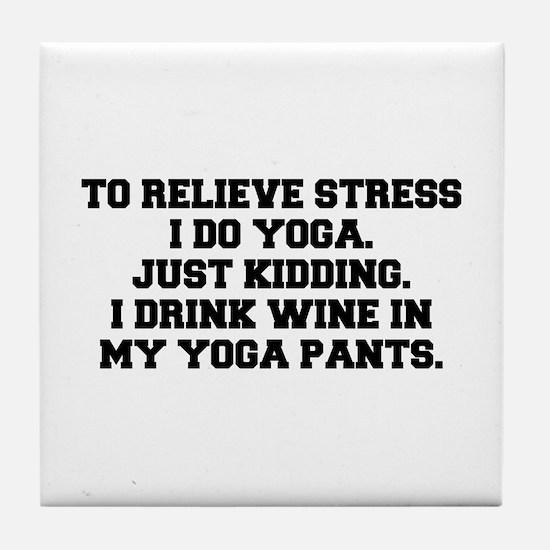 RELIEVE STRESS wine yoga pants-Fre black Tile Coas
