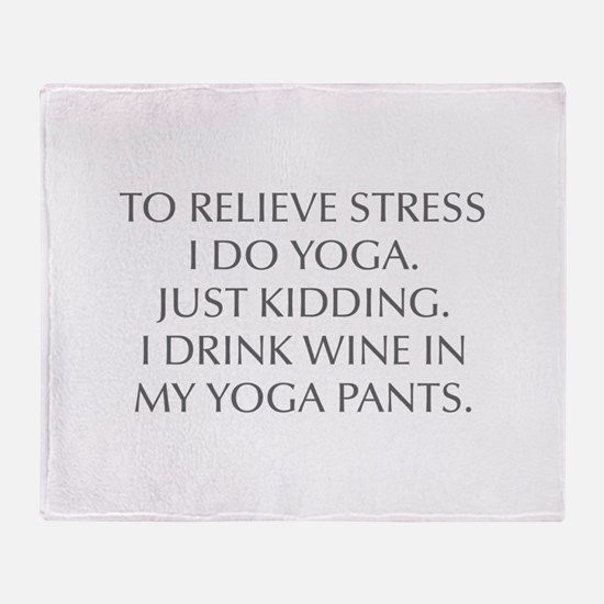 RELIEVE STRESS wine yoga pants-Opt gray Throw Blan