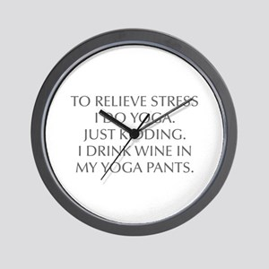RELIEVE STRESS wine yoga pants-Opt gray Wall Clock