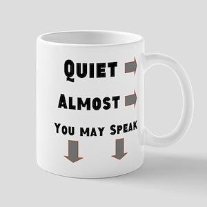 Quiet,almost,you May Speak Mugs