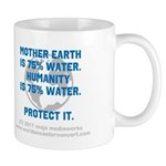 Mother Earth, Humanity Is 75% Water - Mugs