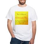 White T-shirt: Champagne Day Dom Perignon invented