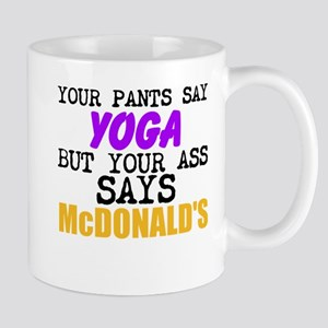 Your Pants Say Yoga Mugs