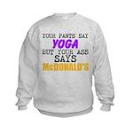 Your Pants Say Yoga Sweatshirt