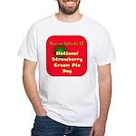 White T-shirt: Strawberry Cream Pie Day