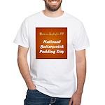 White T-shirt: Butterscotch Pudding Day