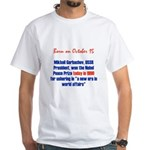 White T-shirt: Mikhail Gorbachev, USSR President,
