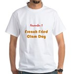 White T-shirt: French Fried Clam Day