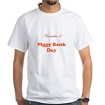 White T-shirt: Piggy Bank Day
