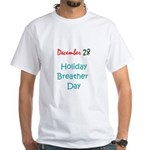 White T-shirt: Holiday Breather Day