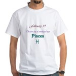 White T-shirt: First day of astrological sign Pisc