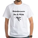 Hairdressers Do It With Style White T-shirt