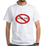 No Small Talk White T-shirt
