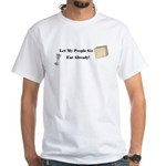 Let My People Go Eat White T-shirt