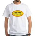 I Come from a land down under White T-shirt