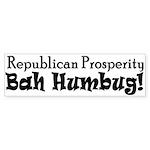 Republican Prosperity Bah Humbug! Bumper Sticker